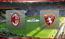 Milan vs Torino, 03h00 ngày 13/01: Thử thách không nhỏ