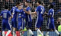 Chelsea thắng trận thứ 12 liên tiếp tại Premier League: Hoàn hảo, không tì vết