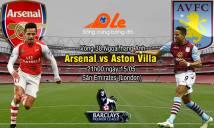 Arsenal vs Aston Villa, 21h00 ngày 15/05: Lời giã bạn