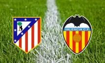Atletico Madrid vs Valencia, 22h15 ngày 05/03: Trút giận lên Bầy dơi