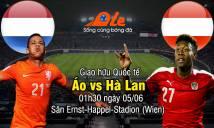 Áo vs Hà Lan, 01h30 ngày 05/06: Lịch sử khó đổi chiều