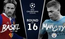 Nhận định Basel vs Man City 02h45, 14/02 (Lượt đi Vòng 1/8 - Cúp C1 Châu Âu)