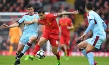 Soi kèo tài xỉu Burnley vs Liverpool, 22h ngày 1/1/2018 (Vòng 22 Ngoại Hạng Anh)
