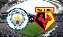 Soi kèo tài xỉu trận Manchester City vs Watford, 03h00 ngày 02/01 (Vòng 22 Premier League)
