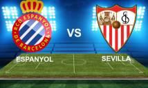 Nhận định Espanyol vs Sevilla 19h00, 20/01 (Vòng 20 - VĐQG Tây Ban Nha)