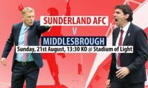 Sunderland vs Middlesbrough, 19h30 ngày 21/08: Khó khăn bất ngờ