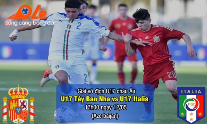 U17 Tây Ban Nha vs U17 Italia, 17h00 ngày 12/05: Cơ hội chỉ có một