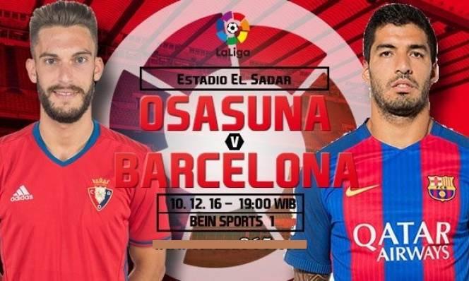Osasuna vs Barcelona, 19h00 ngày 10/12: Nối dài ác mộng