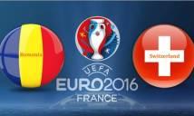 Romania vs Thụy Sỹ, 23h00 ngày 15/06: Thắng để đi tiếp