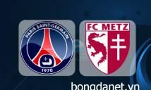 Nhận định PSG vs Metz, 23h00 ngày 10/03 (Vòng 29 - VĐQG Pháp)