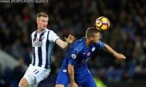 West Brom vs Leicester City, 21h00 ngày 29/4: Mục tiêu thoát hiểm