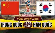 Trung Quốc vs Hàn Quốc, 18h35 ngày 23/03: Chủ nhà gặp khó