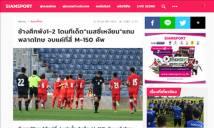 Truyền thông Thái Lan nói gì sau khi đội nhà bị U23 Việt Nam đánh bại?