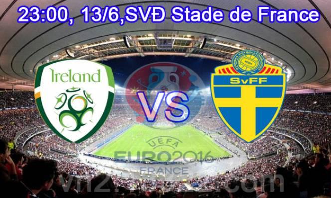 CH Ireland vs Thụy Điển, 23h00 ngày 13/06