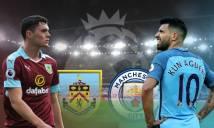 Nhận định Burnley vs Man City 19h30, 03/02 (Vòng 26 - Ngoại hạng Anh)