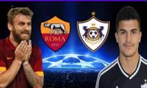 Nhận định Roma vs Qarabag 02h45 ngày 6/12 (Champions League 2017/18)