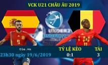 Nhận định bóng đá U21 Tây Ban Nha vs U21 Bỉ, 23h30 ngày 19/06: Niềm tin trở lại
