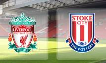 SOI SỐ BÀN THẮNG Liverpool vs Stoke City, 18h30 ngày 28/04 (Vòng 36 Premier League)